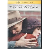 WHEN LOVE IS NOT ENOUGH-THE LOIS WILSON STORY (DVD WS)