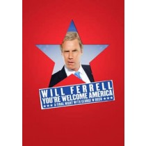WILL FERRELL-YOU'RE WELCOME AMERICAN-FINAL NIGHT W GEORGE W BUNLA